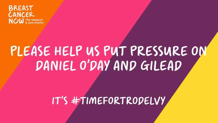 Image reads 'Please help us put pressure on Daniel O'Day and Gilead. It's time for Trodelvy.'