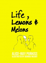 Life, Lemons and Melons